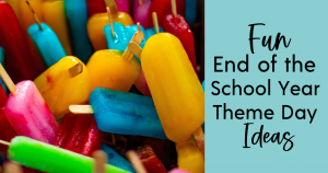 end of the school year ideas and activities