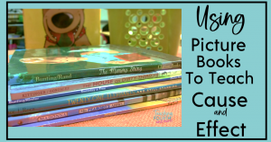 picture books to teach cause and effect