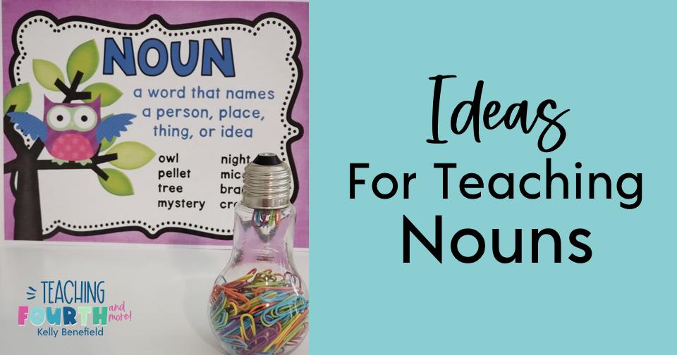 5 Fun Ideas for Teaching Nouns
