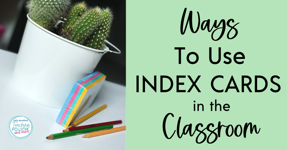 Ways to use index cards in the classroom
