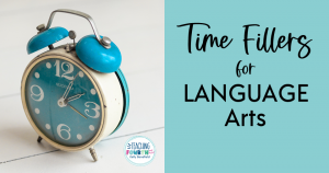 14 fabulous time fillers for language arts